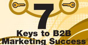 7 Keys to Successful B2B Marketing